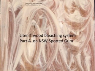 Bleached NSW Spotted Gum part A.